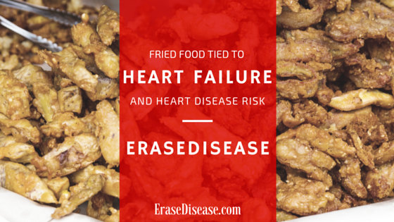 Fried Food Tied to Heart Failure and Heart Disease Risk