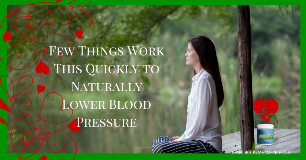Few Things Work This Quickly to Naturally Lower Blood Pressure